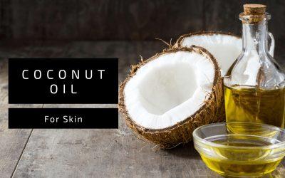 Coconut Oil Benefits for Skin